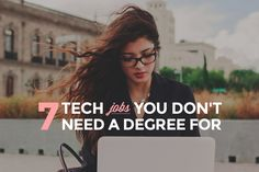 http://skillcrush.com/2015/09/17/7-careers-that-dont-require-a-tech-degree/