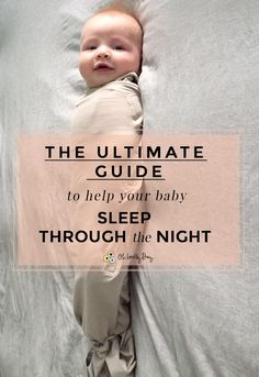 The Ultimate Guide To Help Your Baby Sleep Through The Night - Oh Lovely Day