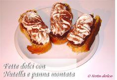 Fette dolci con Nutella e panna montata