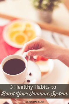 3 Healthy Habits to Boost Your Immune System