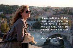 "- Julia Roberts en ""Come, Reza, Ama"" (Eat, Pray,. Julia Roberts, Elizabeth Gilbert, Liz Gilbert, Nicole Kidman, Eat Pray Love Movie, Eat Pray Love Quotes, Come Reza Ama, Le Divorce, Citations Film"