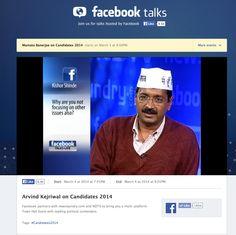 Arvind Kejriwal on Candidates 2014 on Facebook Talks Live - FB Question Overlay