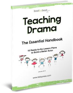 teaching drama to kids; just lesson one is FANTASTIC. I have to get this.