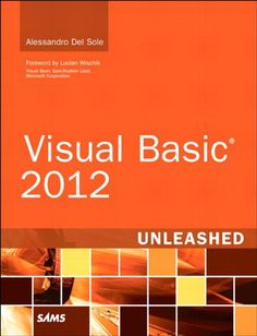 """Read """"Visual Basic 2015 Unleashed"""" by Alessandro Del Sole available from Rakuten Kobo. Using Visual Basic developers can build cutting-edge applications that run practically anywhere: on Windows deskto. Microsoft Visual Studio, Love Book, This Book, Microsoft Lync, Visual Basic, Computer Programming, What To Read, Free Reading, T 4"""