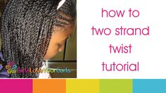 Tutorial on how to two strand twist. Girls love your curls on YouTube. https://www.youtube.com/user/GirlsLoveYourCurls