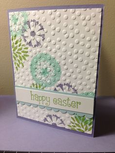 Stampin Up Petal Parade. Wisteria Wonder, Pool Party, and Wild Wasabi inks. Sentiment Lawn Fawn Happy Easter. Paper; Wisteria Wonder, Pool Party, Very Vanilla. Embossed with SU Decorative Dots.