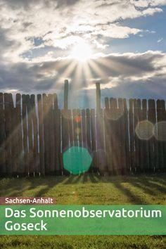Das Sonnenobservatorium in Goseck in Sachsen-Anhalt ist das weltweit älteste Zeugnis für gezielte Himmelsbeobachtungen. Ich war dort, mit Kind und Kamera.