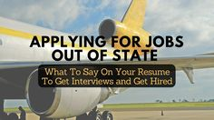 Applying for jobs out of state isn't easy. But this proven trick will quickly and easily improve your odds of finding a job fast. Click here to learn more.