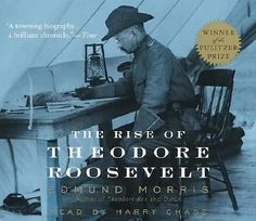 The Rise of Theodore Roosevelt by Edmund Morris (2002, CD, Abridged)
