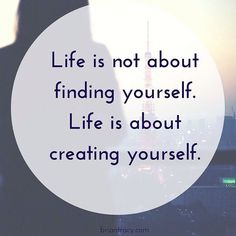 QUOTE Bucket List Quotes, Create Yourself, Finding Yourself, Frame Of Mind, More Than Words, New Pins, Things To Think About, Mindfulness, Inspiration