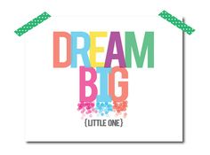 Dream Big Little One | Colorful Nursery Art or Playroom Decor | Print any size on ETSY