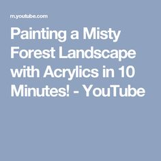 Painting a Misty Forest Landscape with Acrylics in 10 Minutes! - YouTube
