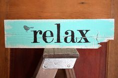 Reclaimed Relax Rustic Salvaged Wood Sign with Bird by SalvageOwl, $29.99