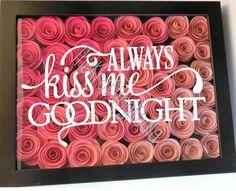Always Kiss Me Goodnight - 8x10 Flower Shadow Box