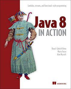 Java 8 in action : lambdas, streams, and functional-style programming / Raoul-Gabriel Urma, Mario Fusco, Alan Mycroft