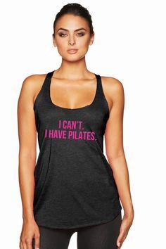 Pilates Shirt. Pilates Top. Pilates Clothes. Pilates Tank Top. Pilates Racerback. I Can't I Have Pilates. Black/Pink. by SkivviesApparelNLH on Etsy