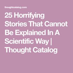 25 Horrifying Stories That Cannot Be Explained In A Scientific Way True Horror Stories, Spooky Stories, Weird Stories, Ghost Stories, Strange History, History Facts, Historical Women, Historical Pictures, Viking Woman