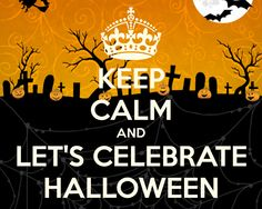 KEEP CALM AND LET'S CELEBRATE HALLOWEEN