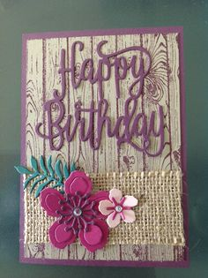 Stampin up happy birthday thinlit with botanical blooms and hardwood