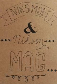 Niks moet, niksen mag  www.info-zin.nl | www.facebook.nl/info.zin