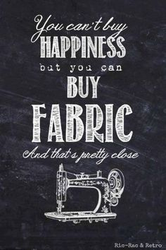 {Sewing Meme} You can't buy happiness. But you can buy fabric and that's pretty close.