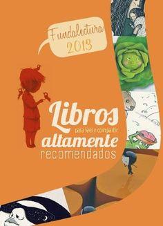 """""""Libros altamente recomendados para leer y compartir"""" es una guía de lectura de Fundalectura (sección del IBBY de Colombia) para niños y jóvenes. En ella se encuentran libros editados en toda Hispanoamérica con los apartados que van en tramos de edad de 3 en 3 años: """"Desde el nacimiento"""", """"Desde los 3 años"""", """"Desde los 6 años"""", """"Desde los 9 años"""", """"Desde los 12 años"""" y """"Desde los 15 años""""."""