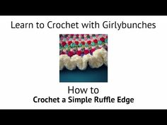 Learn to Crochet with Girlybunches - Crochet Ruffle Edge Tutorial - YouTube
