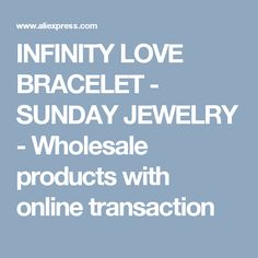 INFINITY LOVE BRACELET  - SUNDAY JEWELRY - Wholesale products with online transaction