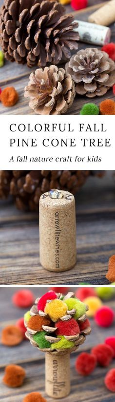 Learn how to make a colorful fall pine cone tree with pine cones, wine corks, and pom poms. This easy fall nature craft is perfect for kids of all ages! #fallcrafts via @https://www.pinterest.com/fireflymudpie/
