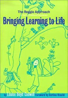 Bringing Learning to Life: A Reggio Approach to Early Childhood Education (Early Childhood Education, by Louise Boyd Cadwell Play Based Learning, Project Based Learning, Learning Through Play, Early Learning, Learning Spaces, Reggio Inspired Classrooms, Reggio Classroom, Classroom Ideas, Early Childhood Education Programs