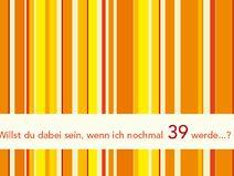 Einladung zum 40. Geburtstag: Noch mal 39
