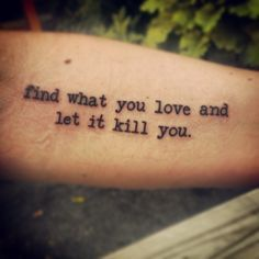 My new favorite quote/tattoo