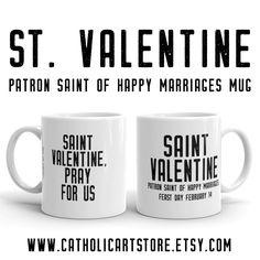 St. Valentine Pray for Us Mug - Patron Saint of Happy Marriages - Catholic Wedding Gift - Newlywed Engagement Bride Shower Anniversary Wife