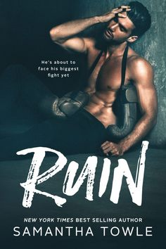 Ruin by Samantha Towle Release Date: March 6 Model:Mitchell Wick Photographer:Brian Jamie Cover Designer:Najla Qamber Designs Synopsis: And the new heavyweight champion of the world is… Th…
