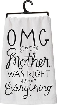"Tea Towel ""OMG Mother Was Right"""