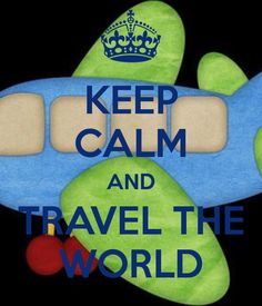 KEEP CALM AND TRAVEL THE WORLD created by Eleni