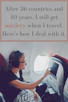 Tips on how to deal with travel anxiety, even if you're a seasoned pro!