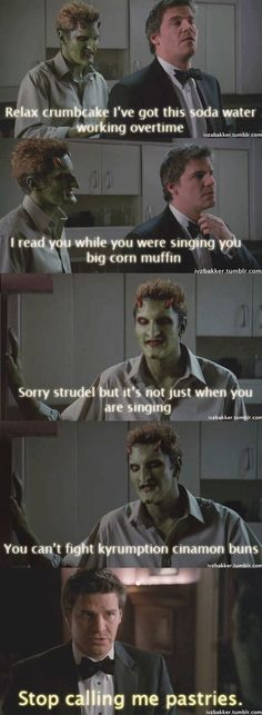 Angel and Lorne - This scene never fails to make me giggle. <3 Lorne