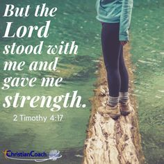 But the Lord stood with me and gave me strength. 2 Timothy 4:17 #godlyquotes #scriptureoftheday #CCInstitute Christian Life Coaching, Timothy 4, Life Coach Training, Scripture Of The Day, Give Me Strength, Prayer Verses, God Loves Me, Quotes About God, Christian Quotes