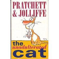 "Terry Pratchett & Gray Jolliffe - ""The Unadulterated Cat"""