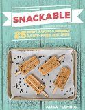 Free Kindle Book -  [Cookbooks & Food & Wine][Free] Snackable: 25 Sweet, Savory & Sippable Dairy-Free Recipes