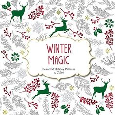 Winter Magic: Beautiful Holiday Patterns Coloring Book for Adults (Color Magic)