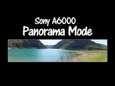Sony A6000 and A6300 How to Shoot Panoramas - YouTube Sony A6300, Sony Camera, Digital Photography, Amazing Photography, Photography Tips, Good Tutorials, Camera Hacks, Best Photographers, Videography