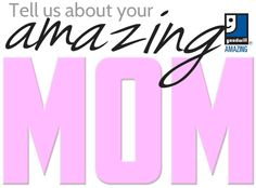 View the Winning Entries for Goodwill Amazing Mothers Essay Contest