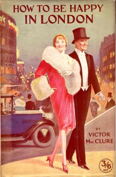 How to Be Happy in London by Victor MacClure. 1920. Scare in dust jacket.
