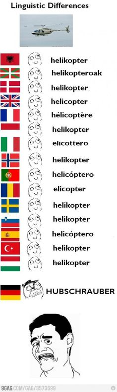 Linguistic differences - helicopter. haha silly germans.. 10 times funnier to a kid in a german class!