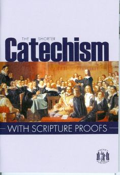 The Shorter Catechism with Scripture Proofs by Westminste... https://smile.amazon.com/dp/0851512658/ref=cm_sw_r_pi_dp_U_x_yasEAbSF17DX7