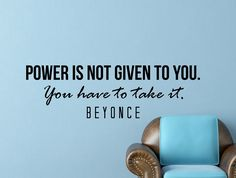 "Beyonce Quote Inspirational Wall Decal Typography Home Décor ""Power Is Not Given to You"" 42x13 Inches"
