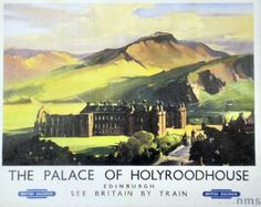 Holyrood Palace train campaign Train Posters, Railway Posters, Posters Uk, British Railways, British Isles, Holyrood Palace, Nostalgia, National Railway Museum, England And Scotland
