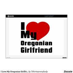 I Love My Oregonian Girlfriend Skin For Laptop